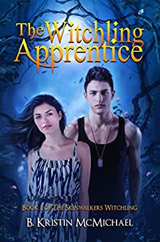 The Witchling Apprentice (Skinwalkers Witchling Book 1) by [McMichael, B. Kristin]