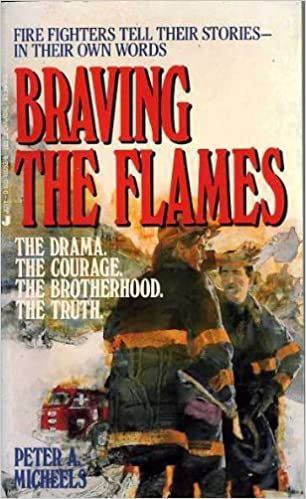 Image result for Braving the Flames Peter Micheels