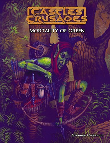 Castles & Crusades Mortality of Green by Stephen Chenault (2015-01-17)
