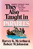 They Also Taught in Parables, Harvey K. McArthur and Robert M. Johnston, 0310515815