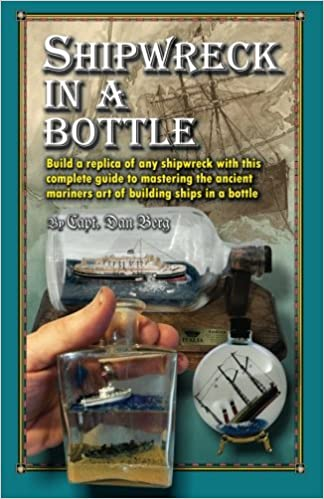 Shipwreck in a bottle build a replica of any ship or shipwreck with shipwreck in a bottle build a replica of any ship or shipwreck with this complete guide to mastering the ancient mariners art of building ships in bottles fandeluxe Images
