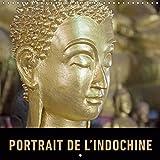 Portrait de l'Indochine 2019: Un voyage en images a travers la richesse du Vietnam, du Laos et du Cambodge (Calvendo Places) (French Edition)