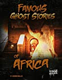 Famous Ghost Stories of Africa (Haunted World)