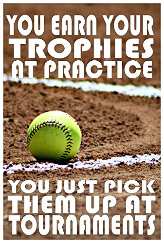 JSC249 You Earn Your Trophies At Practice Poster   Team Poster   Motivational Poster   18-Inches By 12-Inches   Premium 100lb Gloss Poster Paper