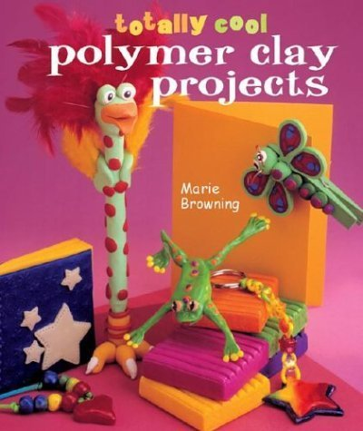 - Totally Cool Polymer Clay Projects Hardcover September 1, 2004