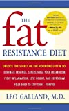 The Fat Resistance Diet, Leo Galland, 076792052X
