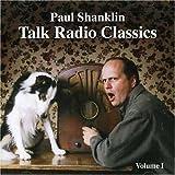 Talk Radio Classics 1 by Paul Shanklin