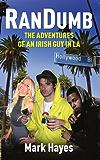 RanDumb: The Random Dumb Adventures of an Irish Guy in LA