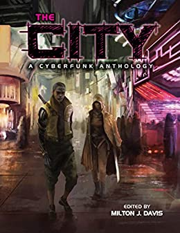 The City: A Cyberfunk Anthology by [Dean, Ray , Gerald L Coleman, Kai Leakes, Zig Zag Claybourne]