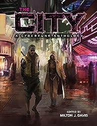 The City: A Cyberfunk Anthology