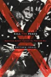 Kill for Peace, Matthew Israel, 0292748302