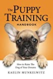img - for The Puppy Training Handbook: How To Raise The Dog Of Your Dreams book / textbook / text book