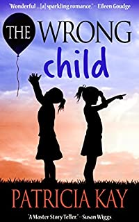 The Wrong Child by Patricia Kay ebook deal
