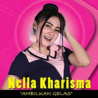 Ambilkan Gelas Dangdut Version By Nella Kharisma And Shaggydog