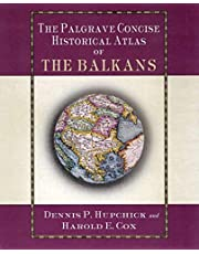 The Palgrave Concise Historical Atlas of the Balkans