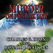 Murder on Puncak Jaya: A Summit Murder Mystery, Book 4 | Ronald J Watkins, Charles G Irion