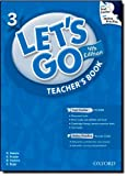 Let's Go 3 Teacher's Book with Test Center CD-ROM: Language Level: Beginning to High Intermediate. Interest Level: Grades K-6. Approx. Reading Level: K-4