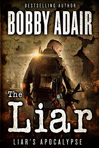 The Liar (Liar's Apocalypse Book 1) by [Adair, Bobby]