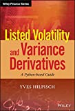 Listed Volatility and Variance Derivatives: A Python-based Guide (Wiley Finance)
