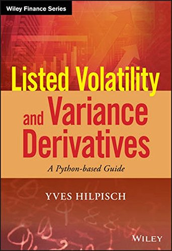 Listed Volatility and Variance Derivatives: A Python-based Guide (Wiley Finance) by imusti
