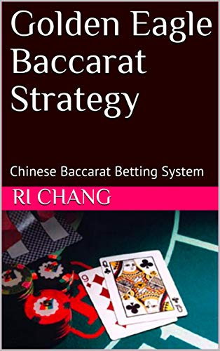 Golden Eagle Baccarat Strategy: Chinese Baccarat Betting System ()