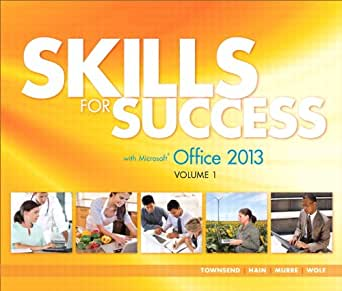 Amazon Com Skills For Success With Office 2013 Volume 1 border=
