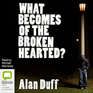 What Becomes of the Broken Hearted? Audiobook