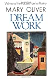 Dream Work, Mary Oliver, 0871130696