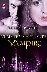 Vlad Tepes,  The Vigilante Vampire