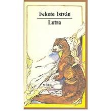 Lutra / Fekete Istvan (Egy Vidra Regenye) [HARDCOVER]