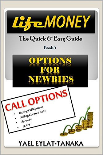 Download PDF LifeMONEY ... in smaller bites - Options for Newbies - CALL OPTIONS