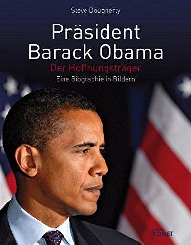 Präsident Barack Obama: Der Hoffnungsträger