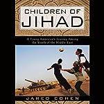 Children of Jihad | Jared Cohen