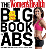 The Women's Health Big Book of Abs:Sculpt a Lean, Sexy Stomach and Your Hottest Body Ever--in Four Weeks!