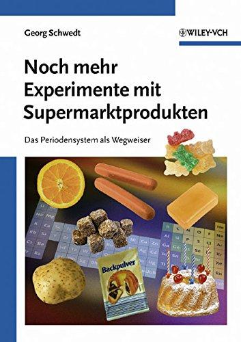 Noch mehr Experimente mit Supermarktprodukten: Das Periodensystem als Wegweiser (Deutsche Einheitsverfahren)