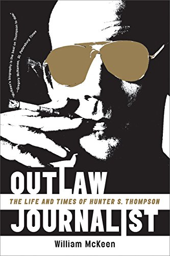 Outlaw Journalist: The Life and Times of Hunter S. Thompson cover