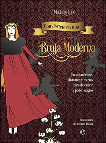 Conviértete en una bruja moderna de Madame Ippò