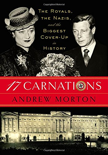 17 Carnations: The Royals, the Nazis, and the Biggest Cover-Up in History