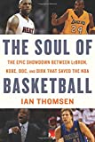 The Soul of Basketball: The Epic Showdown Between