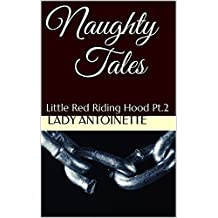 Naughty Tales: Little Red Riding Hood Pt.2