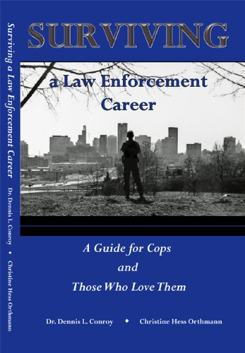Read Online Surviving a Law Enforcement Career: A Guide for Cops and Those Who Love Them PDF