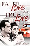 False Love, True Love, Gladys Krueger, 1770694226