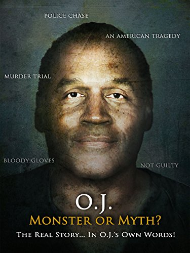 O  J   Monster Or Myth