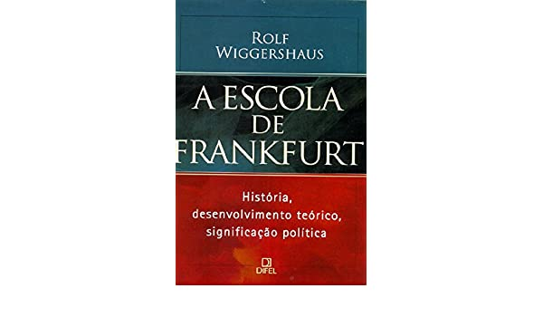Rolf Frankfurt a escola de frankfurt em portuguese do brasil 9788574320359