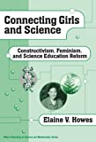 Connecting Girls and Science: Constructivism, Feminism, and Science Education Reform (Ways of Knowing in Science and Mathematics (Paperback))