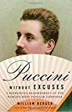 img - for Puccini Without Excuses: A Refreshing Reassessment of the World's Most Popular Composer by William Berger (2005-11-08) book / textbook / text book