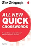 The Telegraph All New Quick Crosswords 6 (The Telegraph Puzzle Books)
