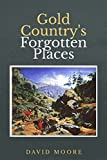 Search : Gold Country's Forgotten Places