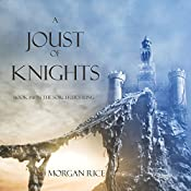 A Joust of Knights: The Sorcerer's Ring, Book 16 | Morgan Rice