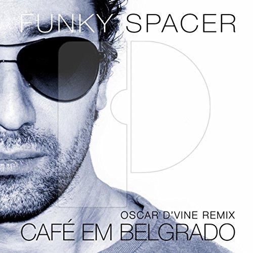 Café Em Belgrado (Oscar D'vine Remix) (Vine Spacer)